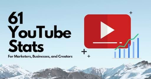61 YouTube Statistics for Marketers, Businesses, and Creators