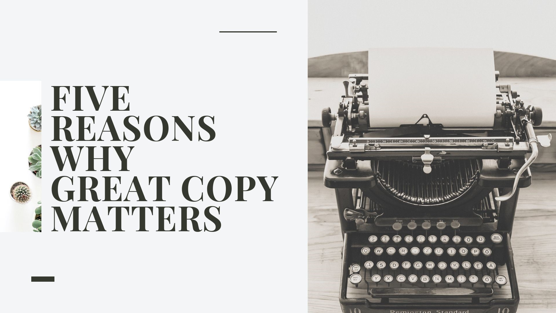 5 Reasons Why Great Copy Still Matters